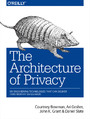 The Architecture of Privacy. On Engineering Technologies that Can Deliver Trustworthy Safeguards