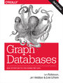 Graph Databases. New Opportunities for Connected Data. 2nd Edition