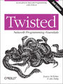 Twisted Network Programming Essentials. 2nd Edition