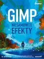 GIMP. Niesamowite efekty