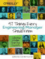 97 Things Every Engineering Manager Should Know. Collective Wisdom from the Experts