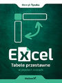 Excel. Tabele przestawne w prostych krokach
