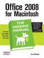 Office 2008 for Macintosh: The Missing Manual. The Missing Manual