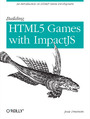 Building HTML5 Games with ImpactJS. An Introduction On HTML5 Game Development