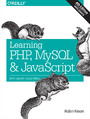 Learning PHP, MySQL & JavaScript. With jQuery, CSS & HTML5. 4th Edition