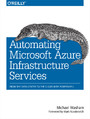 Automating Microsoft Azure Infrastructure Services. From the Data Center to the Cloud with PowerShell