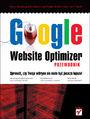 Google Website Optimizer. Przewodnik - Bryan Eisenberg, John Quarto-vonTivadar, Brett Crosby, Lisa T. David