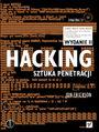 Hacking. Sztuka penetracji. Wydanie II - Jon Erickson