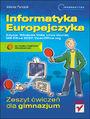 Informatyka Europejczyka. Zeszyt ćwiczeń dla gimnazjum. Edycja: Windows Vista, Linux Ubuntu, MS Office 2007, OpenOffice.org - Jolanta Pańczyk