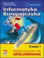 Informatyka Europejczyka. Zeszyt ćwiczeń dla szkoły podstawowej. Część I - Danuta Kiałka, Katarzyna Kiałka