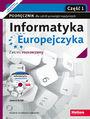 Informatyka Europejczyka. Podręcznik dla szkół ponadgimnazjalnych. Zakres rozszerzony. Część 1 (Wydanie III)