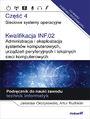 Kwalifikacja INF.02. Administracja i eksploatacja systemów komputerowych, urządzeń peryferyjnych i lokalnych sieci komputerowych. Część 4. Sieciowe systemy operacyjne. Podręcznik do nauki zawodu technik informatyk