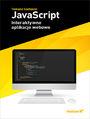 JavaScript. Interaktywne aplikacje webowe