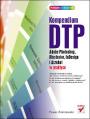 Kompendium DTP. Adobe Photoshop, Illustrator, InDesign i Acrobat w praktyce - Paweł Zakrzewski