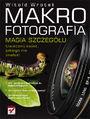 Makrofotografia. Magia szczegółu - Witold Wrotek