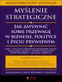 Myślenie strategiczne. Jak zapewnić sobie przewagę w biznesie, polityce i życiu prywatnym - Avinash K. Dixit, Barry J. Nalebuff