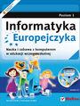Informatyka Europejczyka. Nauka i zabawa z komputerem w edukacji wczesnoszkolnej. Poziom 1 (Wydanie II)