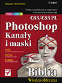 Photoshop CS3/CS3 PL. Kanały i maski. Biblia - Stephen Romaniello