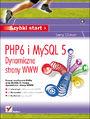 PHP6 i MySQL 5. Dynamiczne strony WWW. Szybki start - Larry Ullman