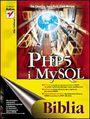 PHP5 i MySQL. Biblia - Tim Converse, Joyce Park, Clark Morgan