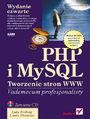 PHP i MySQL. Tworzenie stron WWW. Vademecum profesjonalisty. Wydanie  czwarte - Luke Welling, Laura Thomson