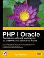 PHP i Oracle. Tworzenie aplikacji webowych: od przetwarzania danych po Ajaksa - Yuli  Vasiliev