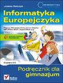 Informatyka Europejczyka. Podręcznik dla gimnazjum. Edycja: Windows Vista, Linux Ubuntu, MS Office 2007, OpenOffice.org. Wydanie II - Jolanta Pańczyk