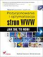 Pozycjonowanie i optymalizacja stron WWW. Jak się to robi. Wydanie II poprawione i uzupełnione - Bartosz Danowski, Michał Makaruk