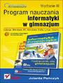 Informatyka Europejczyka. Program nauczania informatyki w gimnazjum. Edycja: Windows XP, Windows Vista, Linux Ubuntu. Wydanie III - Jolanta Pańczyk