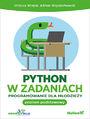 Python w zadaniach. Programowanie dla młodzieży. Poziom podstawowy