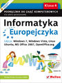 Informatyka Europejczyka. Podręcznik do zajęć komputerowych dla szkoły podstawowej, kl. 4. Edycja: Windows 7, Windows Vista, Linux Ubuntu, MS Office 2007, OpenOffice.org (Wydanie II)