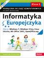 Informatyka Europejczyka. Podręcznik do zajęć komputerowych dla szkoły podstawowej, kl. 5. Edycja: Windows 7, Windows Vista, Linux Ubuntu, MS Office 2007, OpenOffice.org (Wydanie III)