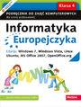 Informatyka Europejczyka. Podręcznik do zajęć komputerowych dla szkoły podstawowej, kl. 4. Edycja: Windows 7, Windows Vista, Linux Ubuntu, MS Office 2007, OpenOffice.org (Wydanie III)