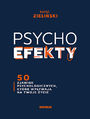 PSYCHOefekty. 50 zjawisk psychologicznych, które wpływają na Twoje życie