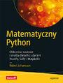 Matematyczny Python. Obliczenia naukowe i analiza danych z użyciem NumPy, SciPy i Matplotlib