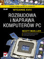 Rozbudowa i naprawa komputerów PC. Wydanie XVIII - Scott Mueller