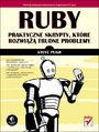 Ruby. Praktyczne skrypty, które rozwiążą trudne problemy - Steve Pugh
