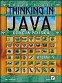 Thinking in Java. Edycja polska. Wydanie IV - Bruce Eckel