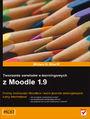Tworzenie serwisów e-learningowych z Moodle 1.9 - William Rice