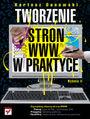 Tworzenie stron WWW w praktyce. Wydanie II - Bartosz Danowski
