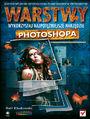 Warstwy. Wykorzystaj najpotężniejsze narzędzie Photoshopa -  Matt Kloskowski