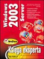 Windows Server 2003. Księga eksperta - Rand Morimoto, Michael Noel, Omar Droubi, Kenton Gardinier, Noel Neal