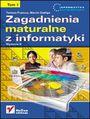 Zagadnienia maturalne z informatyki. Wydanie II. Tom I - Tomasz Francuz, Marcin Szeliga
