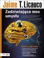 Zadziwiająca moc umysłu - Jaime T. Licauco