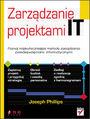 Zarządzanie projektami IT - Joseph Phillips