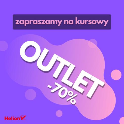 Zapraszamy na kursowy OUTLET [-70%]