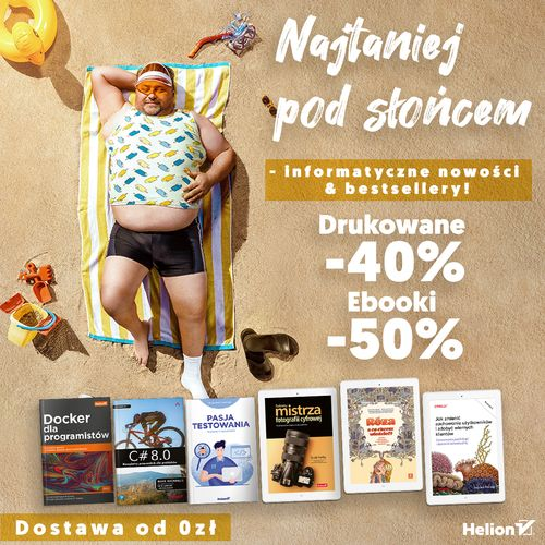Najtaniej pod słońcem - informatyczne nowości i bestsellery! [Książki drukowane -40%| Ebooki -50%]