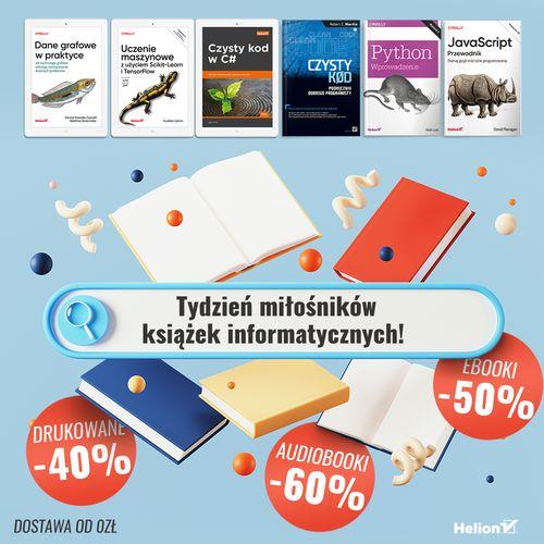 Tydzień miłośników książek informatycznych! [Książki drukowane -40%| Ebooki -50%| Audiobooki -60%]