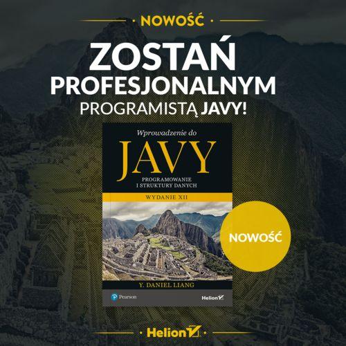 Wprowadzenie do Javy. Programowanie i struktury danych. Wydanie XII
