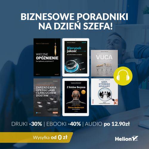Biznesowe poradniki na Dzień Szefa! [Drukowane -30%| Ebooki -40%| Audio po 12,90zł]